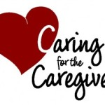 Caring for Those That Care – National Family Caregivers Month